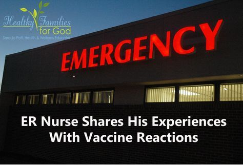 ER Nurse Shares His Experiences With Vaccine Reactions http://healthyfamiliesforgod.com/2015/11/er-nurse-shares-experiences-vaccine-reactions/