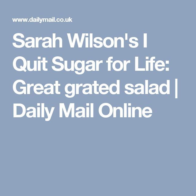 Sarah Wilson's I Quit Sugar for Life: Great grated salad | Daily Mail Online