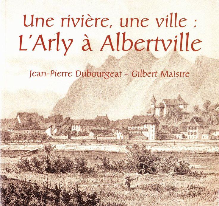 Les Cahiers du Vieux Conflans N°163 (2002) Une rivière, une ville: L'Arly à Albertville de Jean-Pierre Dubourgeat et Gilbert Maistre