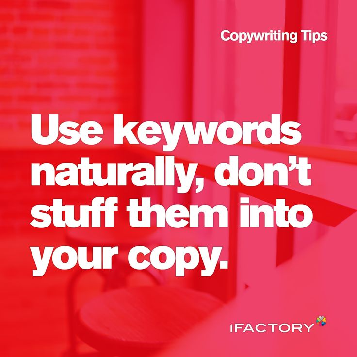 Copywriting Tips: Use keywords naturally, don't stuff them into your copy. #ifactory #digital #ifactorydigital #copy #copywriting #tips #tricks #keywords #seo #advertising #australia