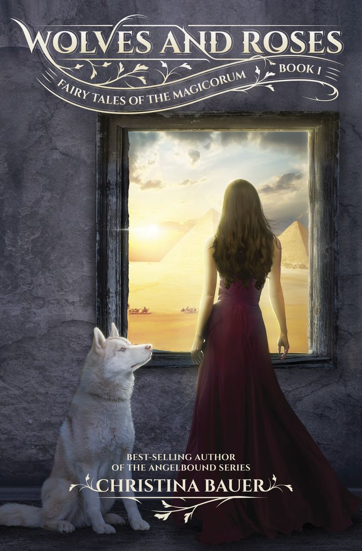 Wolves & Roses (Fairy Tales of the Magicorum #1)  by Christina Bauer
