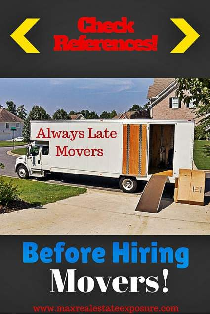 Always Check Moving Company References to Avoid Some of The Major Moving Problems: http://www.maxrealestateexposure.com/moving-company-disputes/