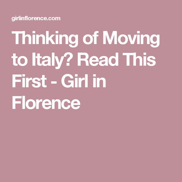 Thinking of Moving to Italy? Read This First - Girl in Florence