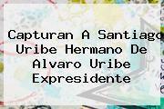 http://tecnoautos.com/wp-content/uploads/imagenes/tendencias/thumbs/capturan-a-santiago-uribe-hermano-de-alvaro-uribe-expresidente.jpg Santiago Uribe. Capturan a Santiago Uribe hermano de Alvaro Uribe expresidente, Enlaces, Imágenes, Videos y Tweets - http://tecnoautos.com/actualidad/santiago-uribe-capturan-a-santiago-uribe-hermano-de-alvaro-uribe-expresidente/