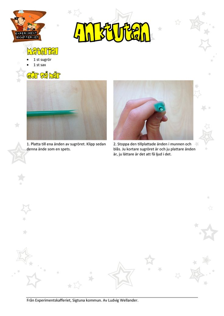 Genom att klippa ett sugrör på rätt sätt går det att skapa ett riktigt härligt (eller störande) blåsinstrument. Detta experiment visar hur toner kan uppstå.