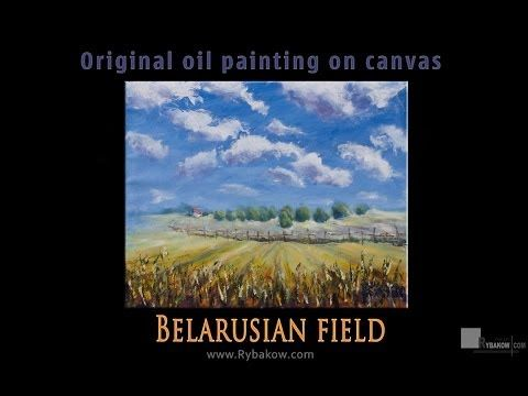 "New original landscape oil painting: ""Belarusian field"". Valery Rybakow"