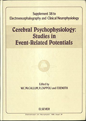 Cerebral Psychophysiology: Studies in Event-Related Potentials (Supplement 38 to Electroecephalography and Clinical Enurophysiology)
