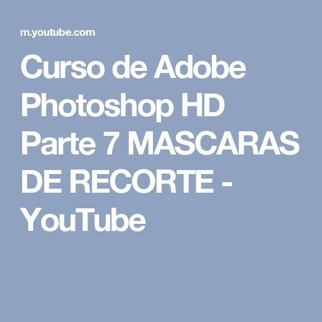 Curso de Adobe Photoshop HD Parte 7  MASCARAS DE RECORTE - YouTube