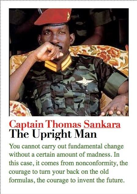 """Remembering The Upright Man: Thomas Sankara, assassinated 27 years ago today. Check out more about this Pan Africanist icon, anti-imperialist revolutionary and advocate for women's rights.     """"Sankara's untimely death robbed both the Burkinabè and Africa of a young charismatic leader who was chartering a new course. However, he left behind a template of what an African leader can, could, must and should be.""""    Long Live Thomas Sankara. Viva Revolution!"""