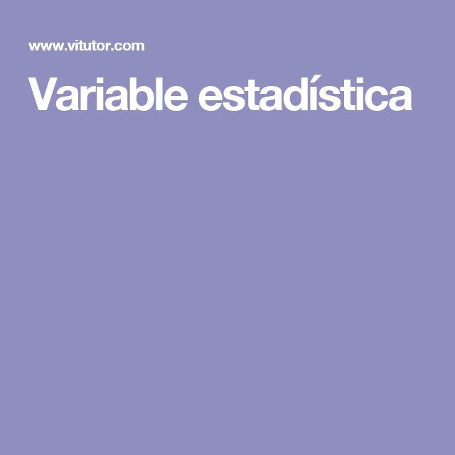 VARIABLE ESTADISTICA: tipus i definició