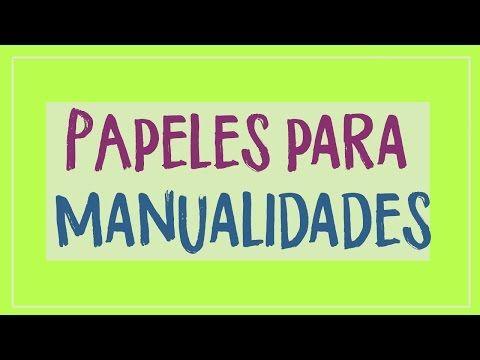 Aprende los tipos de papeles para manualidades #umamanualidades La enciclopedia de Manualidades - YouTube