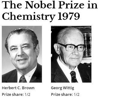 """The Nobel Prize in Chemistry 1979 was awarded jointly to Herbert C. Brown and Georg Wittig """"for their development of the use of boron- and phosphorus-containing compounds, respectively, into important reagents in organic synthesis"""""""