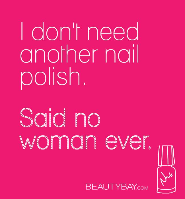 I don't need another nail polish.  Said no woman ever.