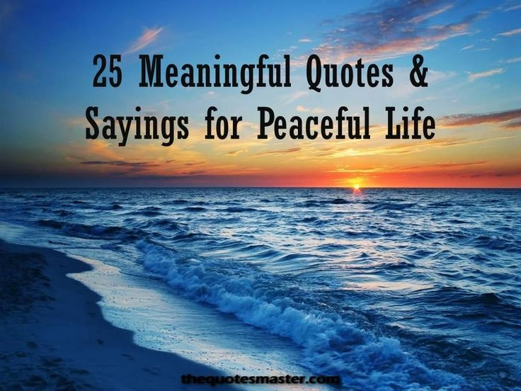 Meaningful Quotes & Sayings for Peaceful Life, Meaning Quotes about Life, Meaningful Thoughts, Meaning Sayings for Life, Meaningful Status