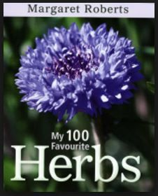 My 100 favourite Herbs by late Margaret Roberts, covers the Morning tree, Yarrow, Horseradish, Ginkgo, Comfrey Bulbinella, Amaranth, Borage etc.