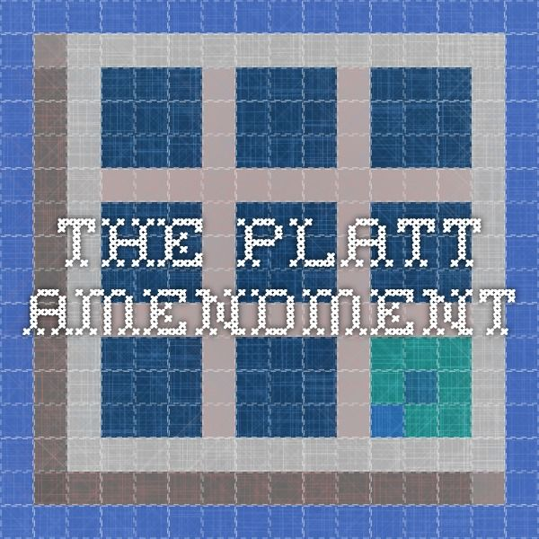 The Platt Amendment