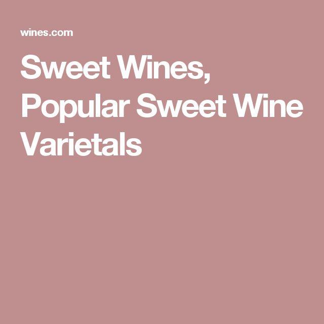 Sweet Wines, Popular Sweet Wine Varietals