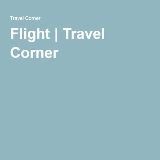 Flight   Travel Corner