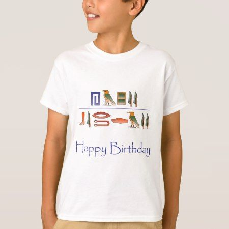 Happy Birthday Egyptian Hieroglyphics T-Shirt - tap to personalize and get Yours.