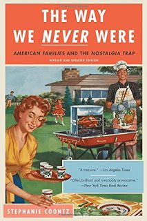 Diary of an Autodidact: The Way We Never Were by Stephanie Coontz