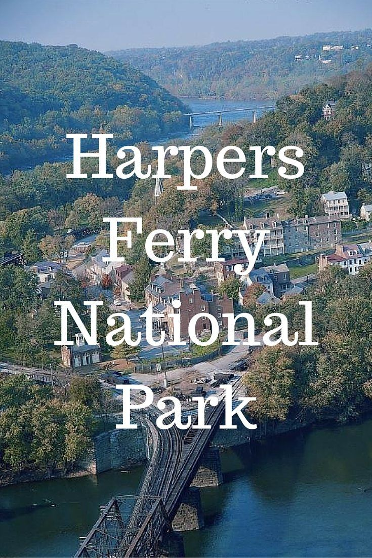 A Piece of National History - Harpers Ferry National Park