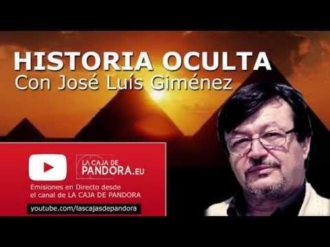 HISTORIA OCULTA con José Luís Giménez Nuevo programa en directo 1080p - YouTube