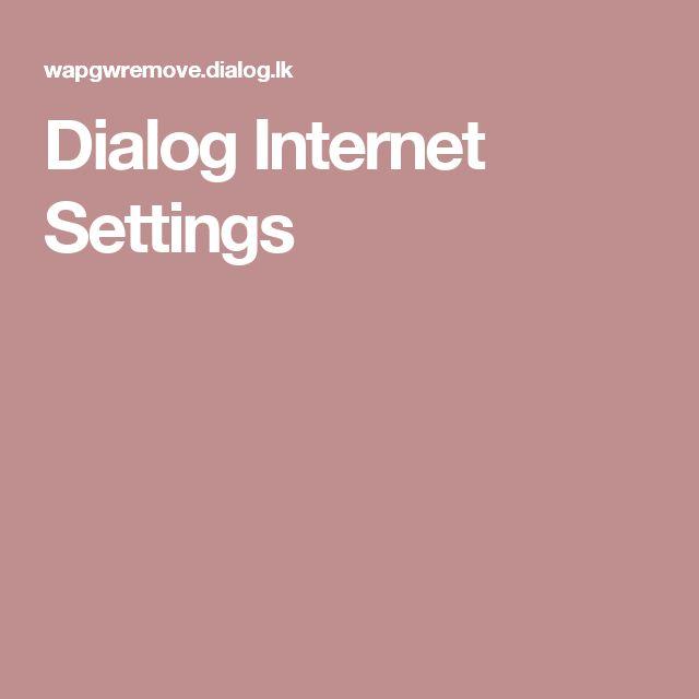 Dialog Internet Settings