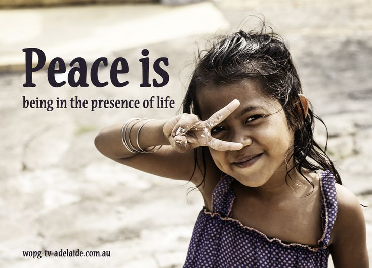 Peace is being in the presence of life | wopg-tv-adelaide.com.au