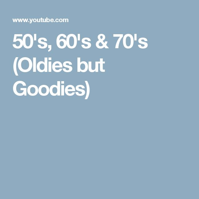 50's, 60's & 70's (Oldies but Goodies)