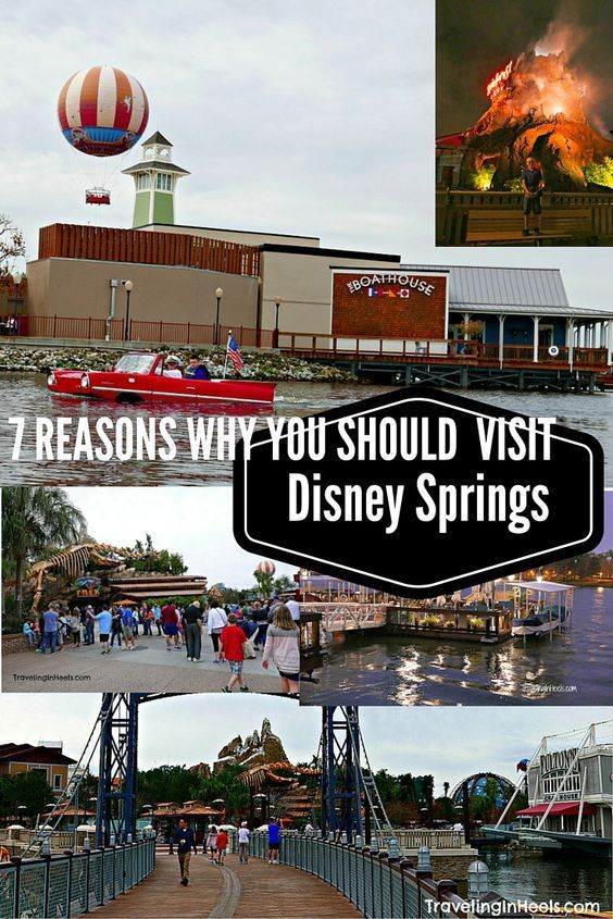 7 REASONS TO VISIT DISNEY SPRINGS at Walt Disney World