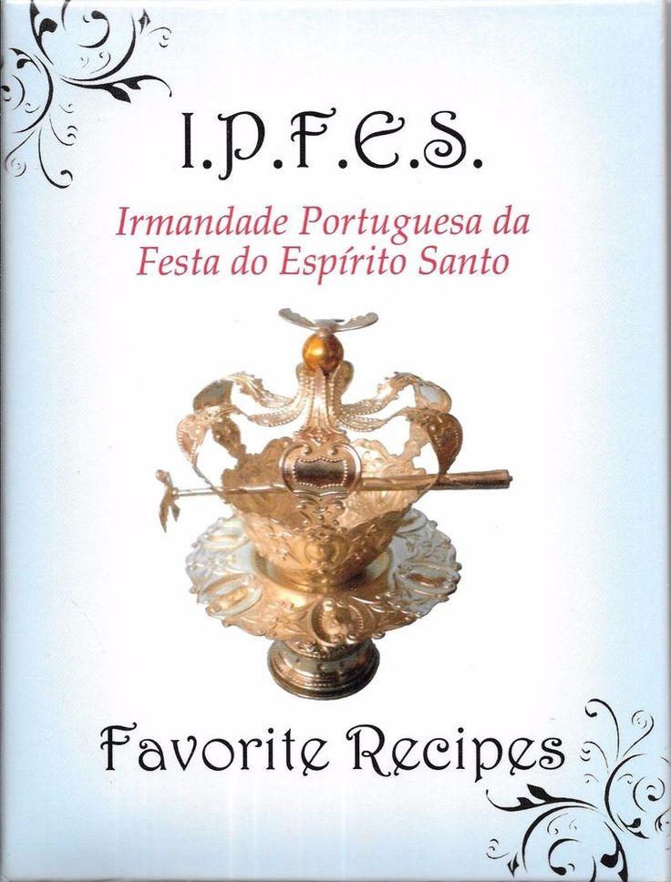 I.P.F.E.S. Irmandade Portuguesa da Festa do Espirito Santo Recipes 2011 HCRB