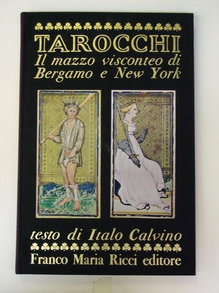 Tarocchi - Il Mazzo Visconteo di Bergamo e New York.