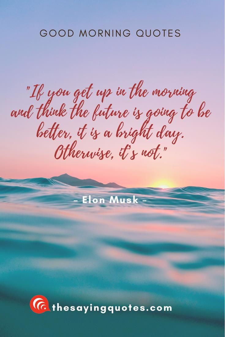 100 Inspirational Good Morning Quotes With Beautiful Images Good Morning Quotes Beautiful Day Quotes Funny Good Morning Quotes
