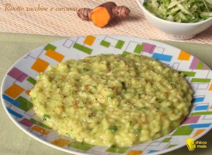Risotto zucchine e curcuma ricetta il chicco di mais