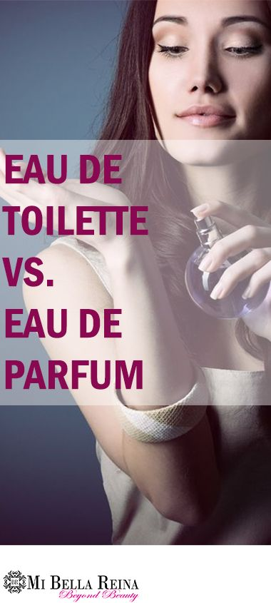 Eau de Toilette vs Eau de parfum. Find out which is better and which lasts longer. #Perfume #Cologne #Bestperfume