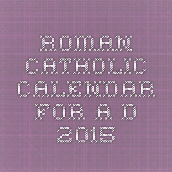 Roman Catholic Calendar for A.D. 2015
