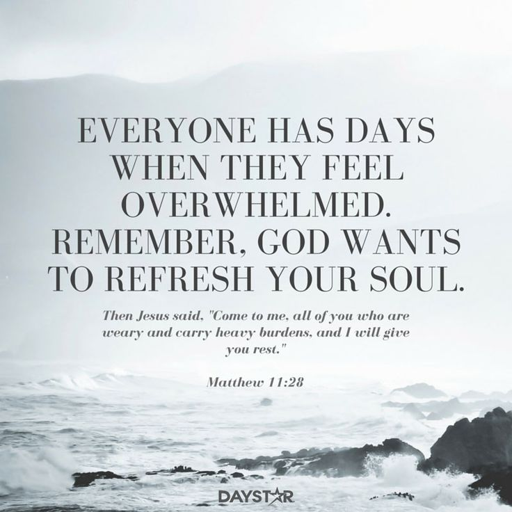 Refresh Quotes: Everyone Has Days When They Feel Overwhelmed. Remember