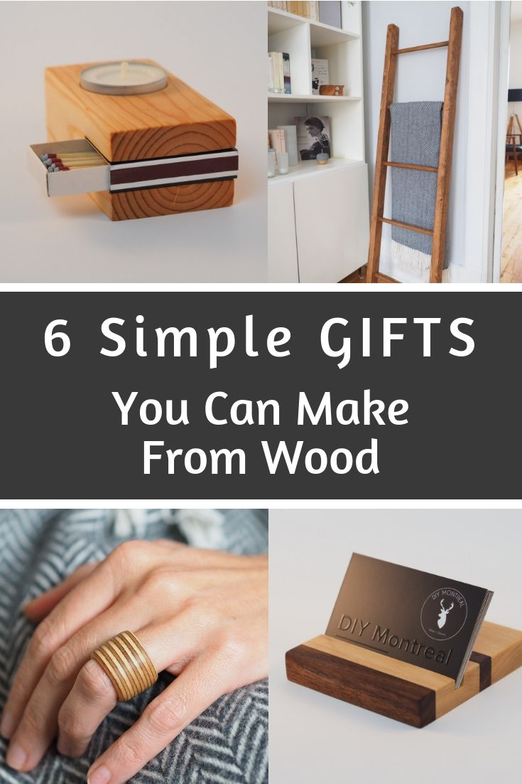 6 Simple Gifts You Can Make From Wood Diy Montreal Simple Gifts Wooden Christmas Crafts Wood Working Gifts