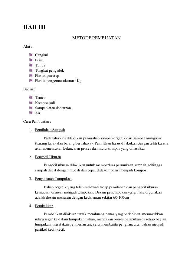 BAB III  METODE PEMBUATAN  Alat :  Cangkul  Pisau  Timba  Tongkat pengaduk  Plastik penutup  Plastik pengemas ukuran 1Kg  Bahan :  T...