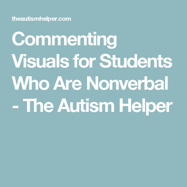 Commenting Visuals for Students Who Are Nonverbal - The Autism Helper