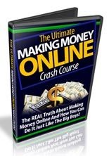 Ultimate Making Money Online Crash Course (Video Series)