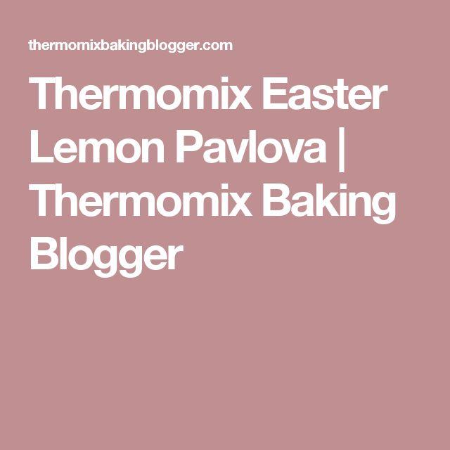 Thermomix Easter Lemon Pavlova | Thermomix Baking Blogger