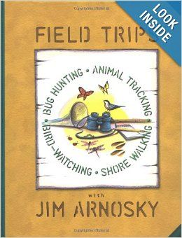 We love this book by Jim Arnosky. Great drawings and clear directions for bug hunting, animal tracking, bird-watching, and shore walking.