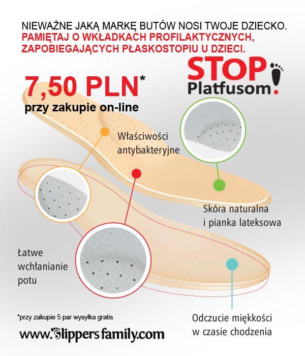 NIEWAŻNE jaką markę butów nosi Twoje dziecko, pamiętaj o WKŁADKACH PROFILAKTYCZNYCH. Za 5 sztuk dowolnych rozmiarów wkładek zapłacisz 30 zł, a wysyłkę dostaniesz gratis! :-)  Wpadnij na www.SlippersFamily.com