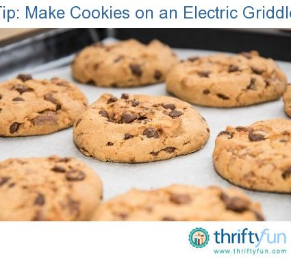 "I'm recycling this tip, but thought it was so good I had to submit it! Take your store bought or homemade (yummy) cookie dough and ""bake"" it  on a electric griddle. Especially good when you don't want to heat up the kitchen on a hot day or just want a few cookies."