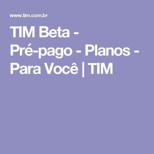 TIM Beta - Pré-pago - Planos - Para Você | TIM