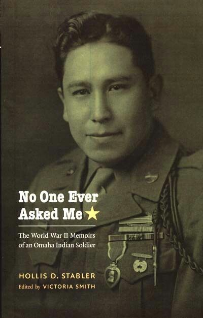 The World War II Memoirs of an Omaha Indian Soldier