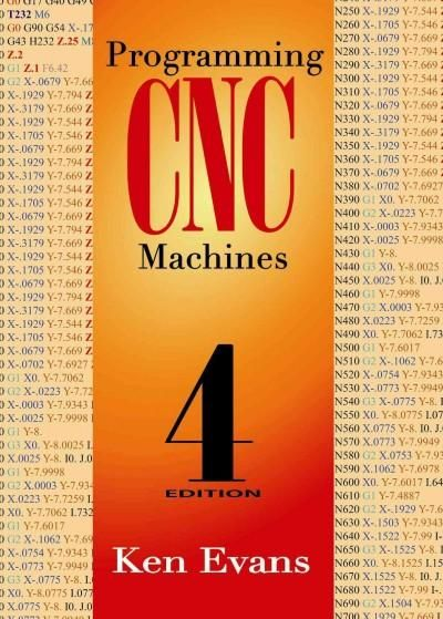 Written in a simple, easy-to-understand language by a skilled programmer with many years of experience teaching CNC machining to industry and in the classroom, this new edition offers a new chapter on