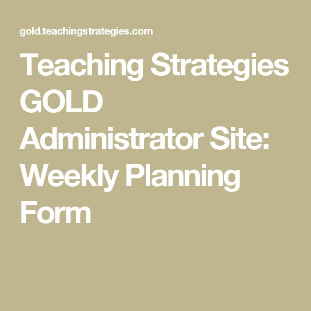 Teaching Strategies Gold Administrator Site Weekly Planning Form