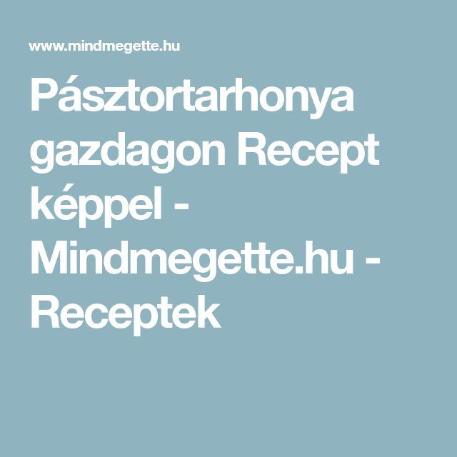 Pásztortarhonya gazdagon Recept képpel - Mindmegette.hu - Receptek